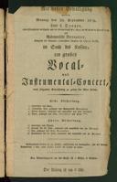 Mit hoher Bewilligung werden Montag den 20. September 1819, Herr L. Drouet, erster Flötenspieler der Kapelle und der Privat-Musik Sr. Maj. des Königs v. Frankreich, und Mademoiselle Bereytter, Sängerin des Königlich-Italienischen Theaters der Opera Buffa, im Saale des Kassino, ein großes Vocal- und Instrumental-Concert, nach folgender Einrichtung zu geben die Ehre haben